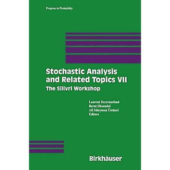 Stochastic Analysis and Related Topics VII  Proceedings of the Seventh Silivri Workshop by Decreusefond & Laurent
