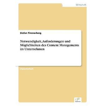 Notwendigkeit Anforderungen und Mglichkeiten des Content Managements im Unternehmen by Timmerberg & Stefan