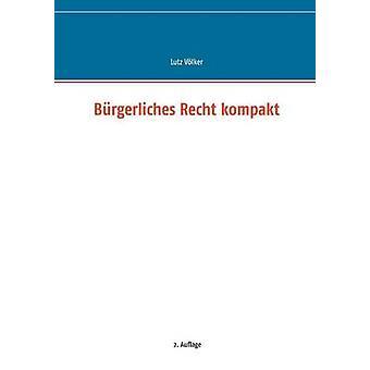 Kompakt Brgerliches Recht Vlker & Lutz