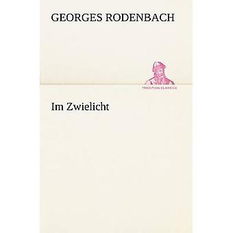 Im Zwielicht af Rodenbach & Georges
