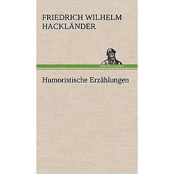 ارزاهلونجين هوموريستيشي من Hackl Nder & فيلهلم فريدريش