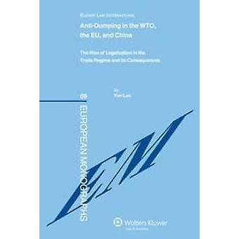 Antidumpingmaatregelen in de WTO de EU en China. Het stijgen van legalisering in de handelsregeling en de gevolgen daarvan door Luo & Yan