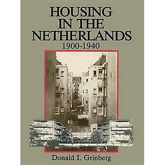 Housing in The Netherlands 19001940 by Grinberg & Donald I.