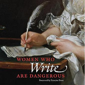 Women Who Write Are Dangerous by  -Stefan Bollman - 9780789213174 Book
