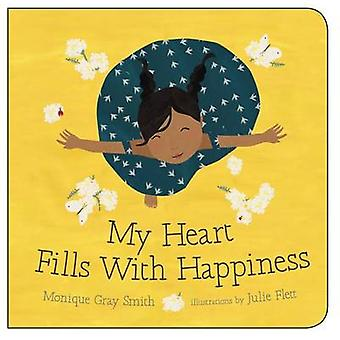 My Heart Fills with Happiness by Monique Gray Smith - Julie Flett - 9