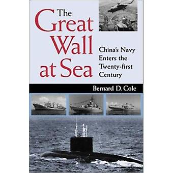 The Great Wall at Sea - China's Navy Enters the Twenty First Century /