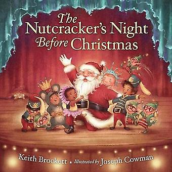 The Nutcracker's Night Before Christmas by Keith Brockett - Joseph Co
