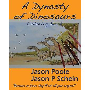 A Dynasty of Dinosaurs by Jason Poole - 9781932926422 Book