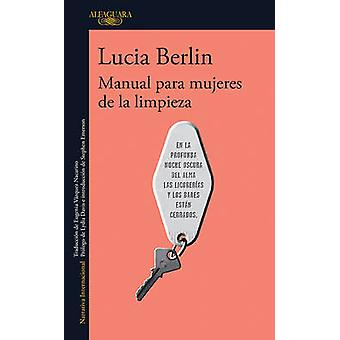 Manual Para Mujeres de La Limpieza / A Manual for Cleaning Women - Sel