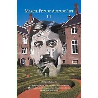 Marcel Proust Aujourd'hui 11 by Sjef Houppermans - Nell Hullu-van Doe