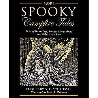 Plus de contes de feu de camp Spooky: contes de Hauntings, événements étranges, et d'autres traditions locales