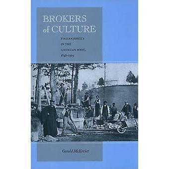 Vermittler von Kultur - italienischen Jesuiten im amerikanischen Westen - 1848-1919