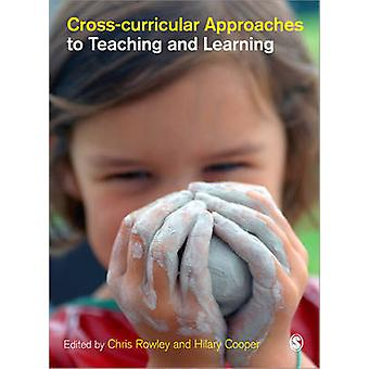Cross-curricular Approaches to Teaching and Learning by Chris Rowley