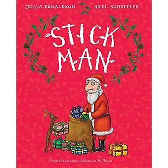 Stick Man by Julia Donaldson - Axel Scheffler - 9780545947893 Book