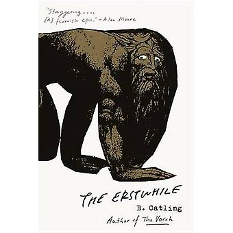 The Erstwhile - The Vorrh (2) by Brian Catling - 9781101972724 Book