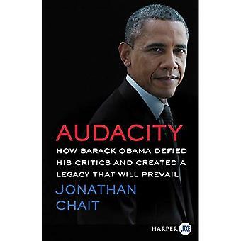 Audacity: Hur Barack Obama trotsade hans kritiker och skapat ett arv som kommer att råda