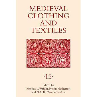 Medieval Clothing and Textiles 15 (Medieval Clothing and Textiles)