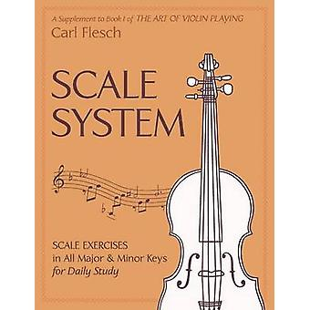Scale System Scale Exercises in All Major and Minor Keys for Daily Study by Flesch & Carl