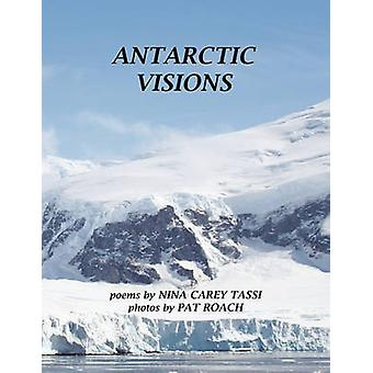 Antarctic Visions by Nina Carey Tassi - 9781456858339 Book
