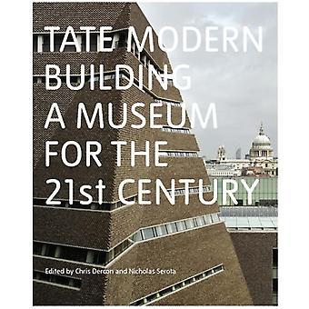 Tate ModernBuilding ett museum för 21st Century bygga ett museum för 21: a århundradet genom redigerad av Chris Dercon & redigerad av Nicholas Serota