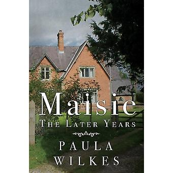 Maisie  The Later Years by Wilkes & Paula