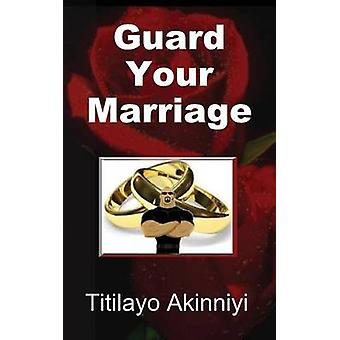 Guard Your Marriage by Akinniyi & Titilayo