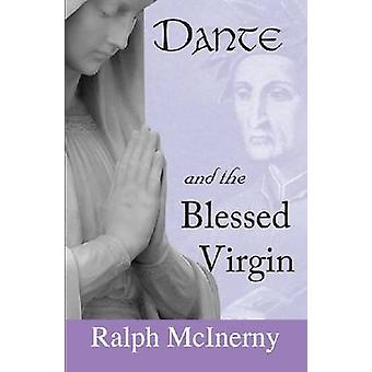 Dante and the Blessed Virgin von McInerny & Ralph