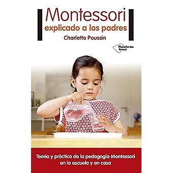 Montessori Explicado a Los Padres by Charlotte Poussin - 978841682069