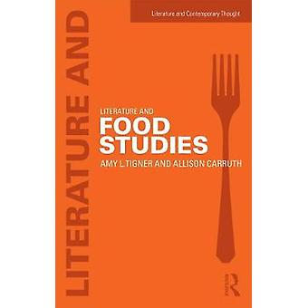 Literature and Food Studies by Amy Tigner