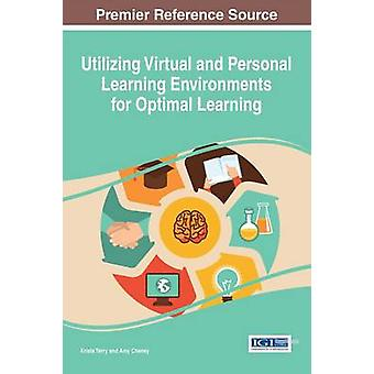 Utilizing Virtual and Personal Learning Environments for Optimal Learning by Terry & Krista