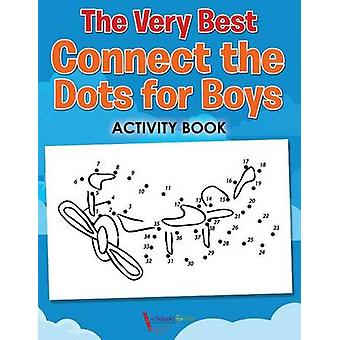 The Very Best Connect the Dots for Boys Activity Book von for Kids & Activibooks