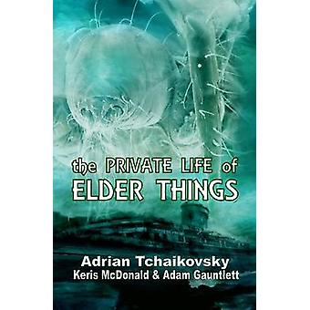 The Private Life of Elder Things by Tchaikovsky & Adrian
