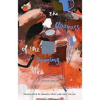 The Blueness of the Evening - Selected Poems of Hassan Najmi by Mbarek