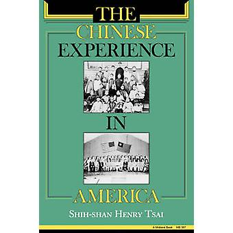 The Chinese Experience in America by Tsai & ShihShan Henry