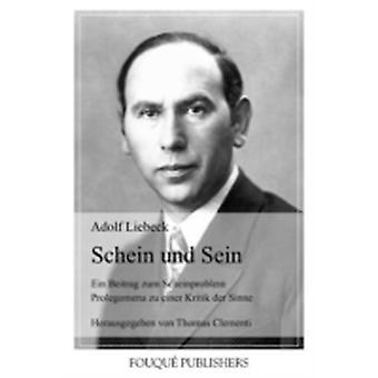 Schein Und Sein by Liebeck & Adolf
