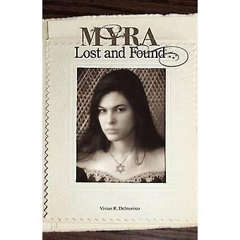 Myra Lost and Found by Delmonico & Vivian R.