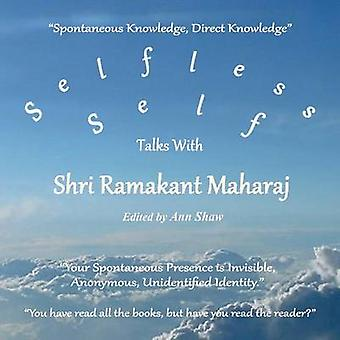Selfless Self Talks with Shri Ramakant Maharaj by Maharaj & Ramakant