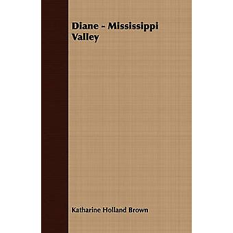 Diane  Mississippi Valley by Brown & Katharine Holland