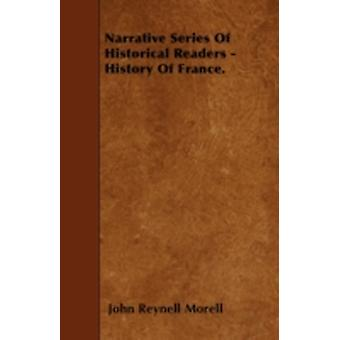 Narrative Series Of Historical Readers  History Of France. by Morell & John Reynell