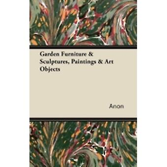 Garden Furniture  Sculptures Paintings  Art Objects by Anon