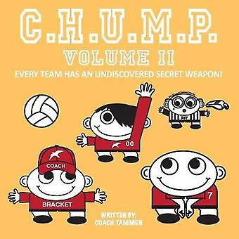 Chump II Every Team Has an Undiscovered Secret Weapon by Tammen & Christina