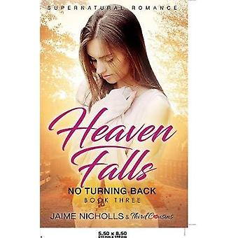 Heaven Falls  No Turning Back Book 3 Supernatural Romance by Third Cousins