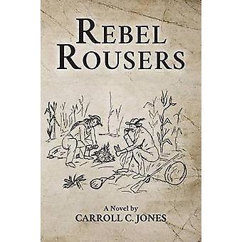 Rebel Rousers by Jones & Carroll C