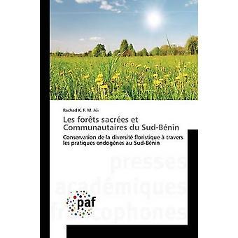 Les forts sacres et Communautaires du SudBnin by Ali Rachad K. F. M.