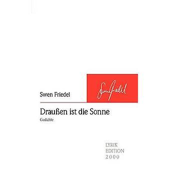 Drauen ist die Sonne by Friedel & Swen