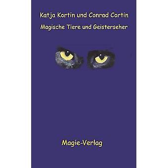Magische Tiere und Geisterseher by Kortin & Katja