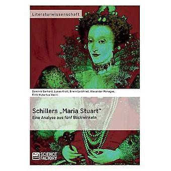 شيليرز ماريا ستيوارت Eine تحليل aus fnf Blickwinkeln بواسطة موناغاس & A.