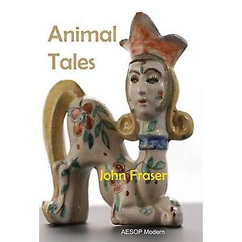 Animal Tales by Fraser & John