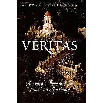 Veritas Harvard College and the American Experience by Schlesinger & Andrew