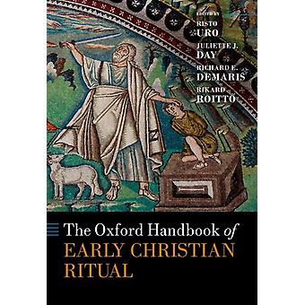 Oxford Handbook of Early Christian Ritual de Risto Uro
